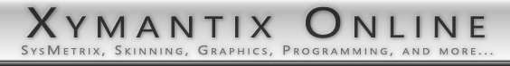 Xymantix Online - SysMetrix, Skinning, Graphics, Programming, and more...